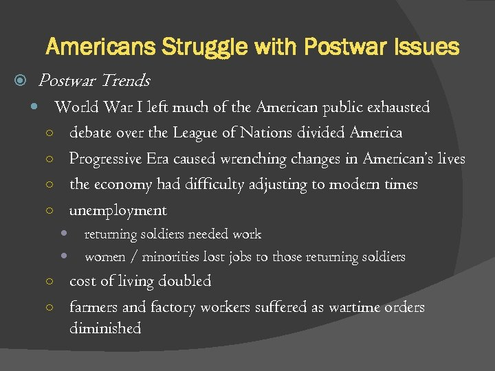 Americans Struggle with Postwar Issues Postwar Trends World War I left much of the