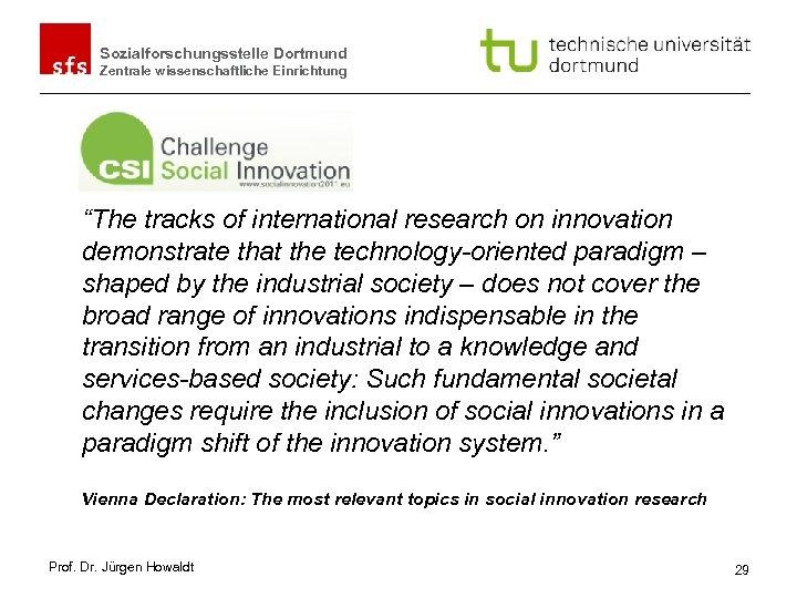 """Sozialforschungsstelle Dortmund Zentrale wissenschaftliche Einrichtung """"The tracks of international research on innovation demonstrate that"""