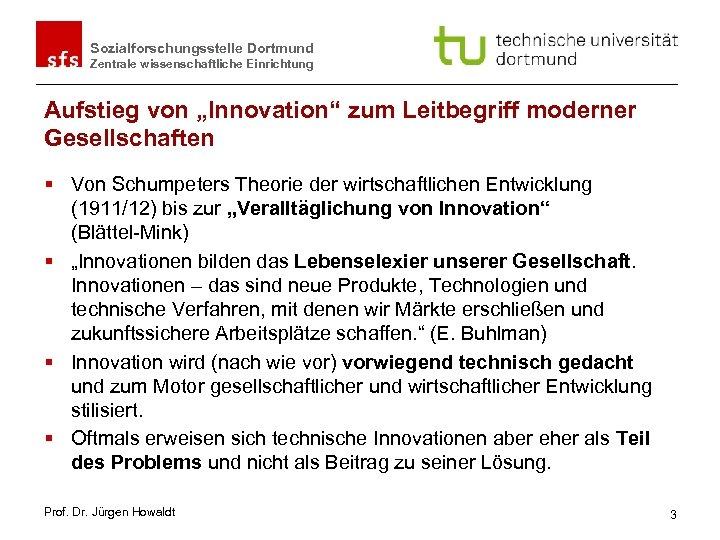 """Sozialforschungsstelle Dortmund Zentrale wissenschaftliche Einrichtung Aufstieg von """"Innovation"""" zum Leitbegriff moderner Gesellschaften § Von"""