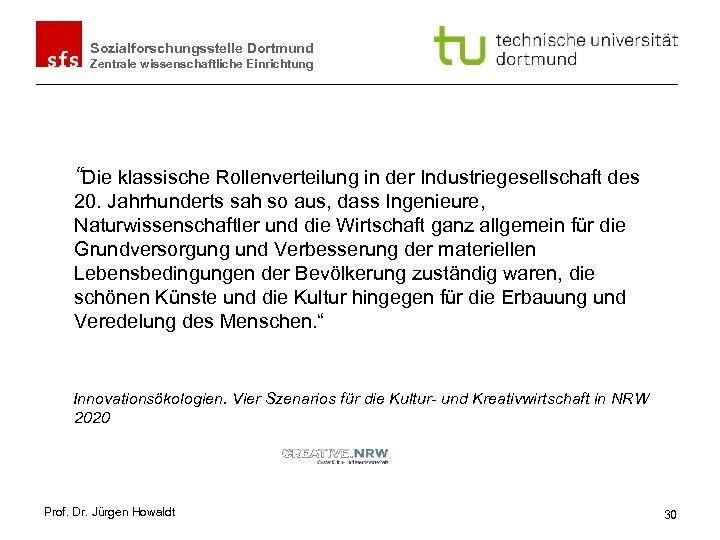 """Sozialforschungsstelle Dortmund Zentrale wissenschaftliche Einrichtung """"Die klassische Rollenverteilung in der Industriegesellschaft des 20. Jahrhunderts"""