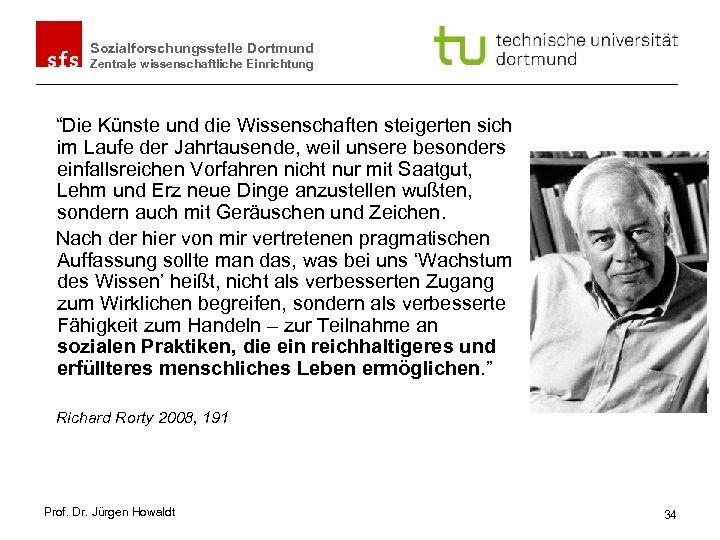 """Sozialforschungsstelle Dortmund Zentrale wissenschaftliche Einrichtung """"Die Künste und die Wissenschaften steigerten sich im Laufe"""