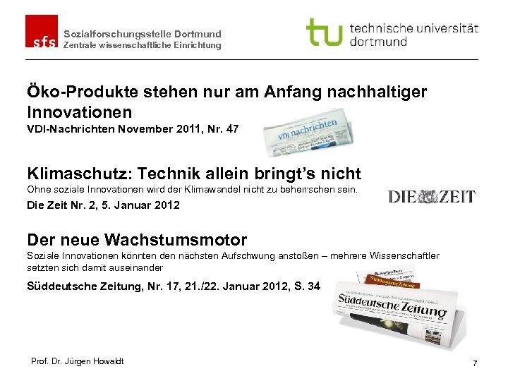Sozialforschungsstelle Dortmund Zentrale wissenschaftliche Einrichtung Öko-Produkte stehen nur am Anfang nachhaltiger Innovationen VDI-Nachrichten November