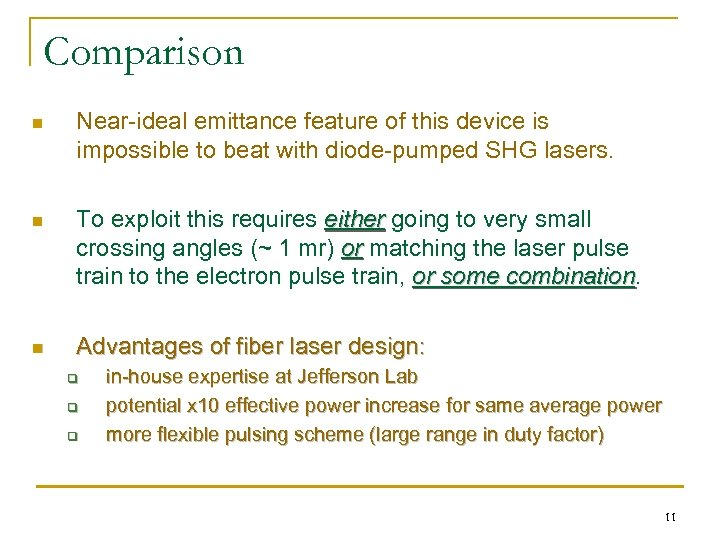 Comparison n Near-ideal emittance feature of this device is impossible to beat with diode-pumped