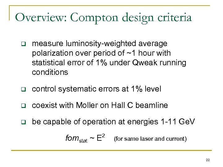 Overview: Compton design criteria q measure luminosity-weighted average polarization over period of ~1 hour