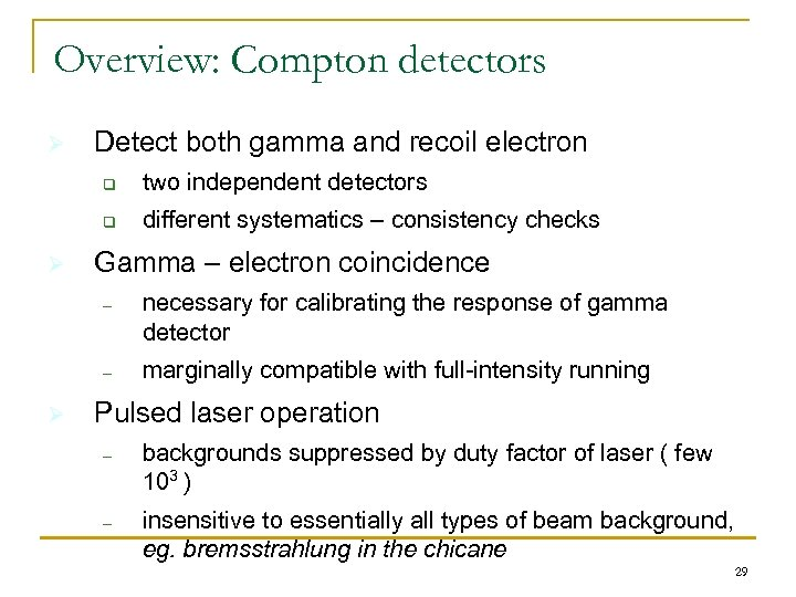 Overview: Compton detectors Ø Detect both gamma and recoil electron q q Ø two