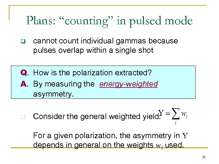 "Plans: ""counting"" in pulsed mode q cannot count individual gammas because pulses overlap within"