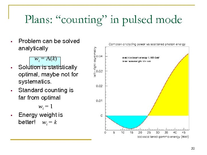 "Plans: ""counting"" in pulsed mode § § Problem can be solved analytically wi ="