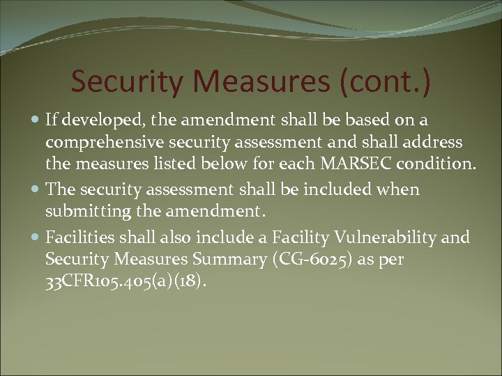 Security Measures (cont. ) If developed, the amendment shall be based on a comprehensive