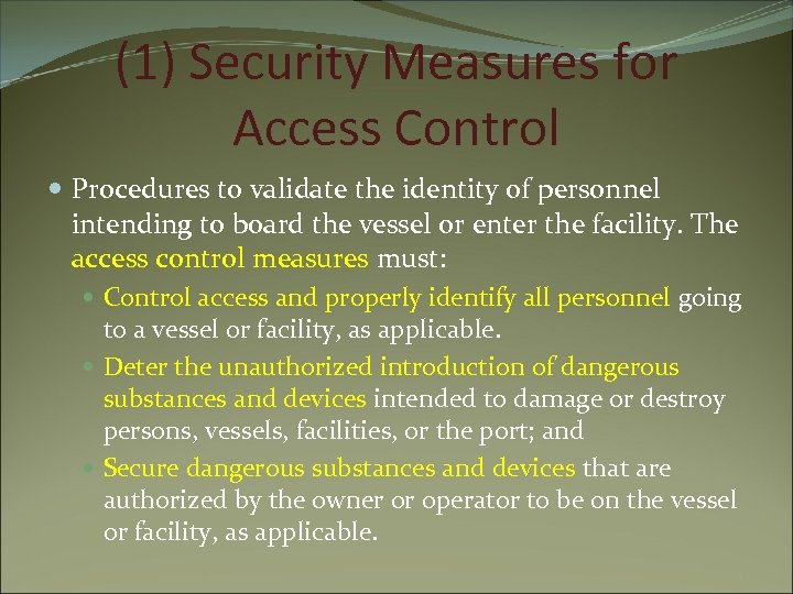 (1) Security Measures for Access Control Procedures to validate the identity of personnel intending