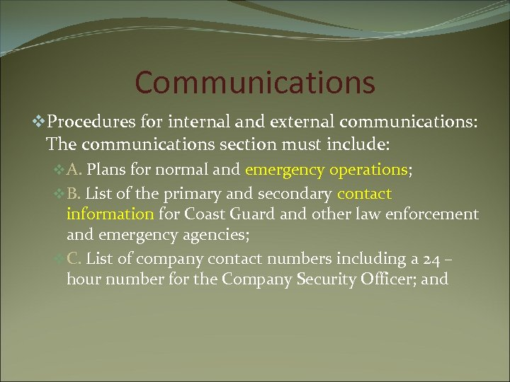 Communications v. Procedures for internal and external communications: The communications section must include: v