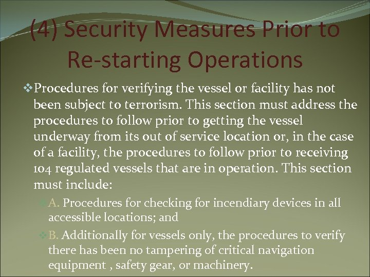 (4) Security Measures Prior to Re-starting Operations v. Procedures for verifying the vessel or