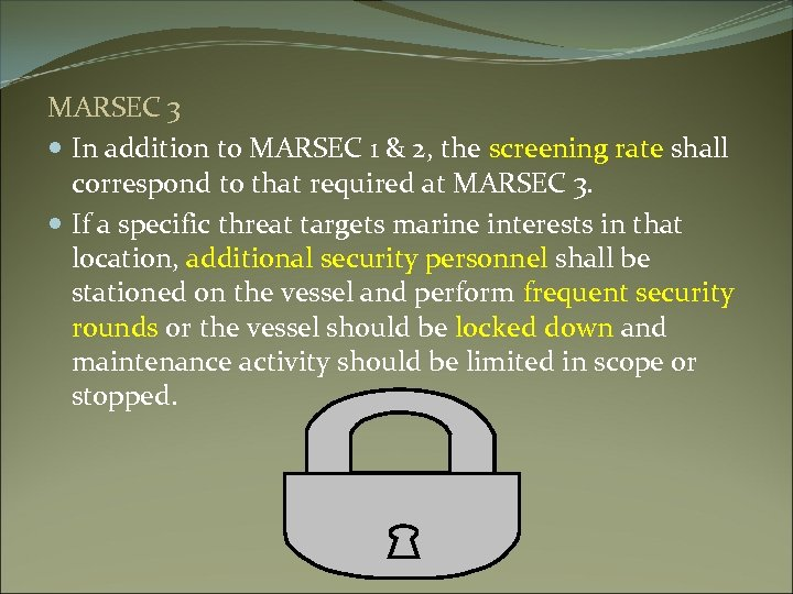 MARSEC 3 In addition to MARSEC 1 & 2, the screening rate shall correspond