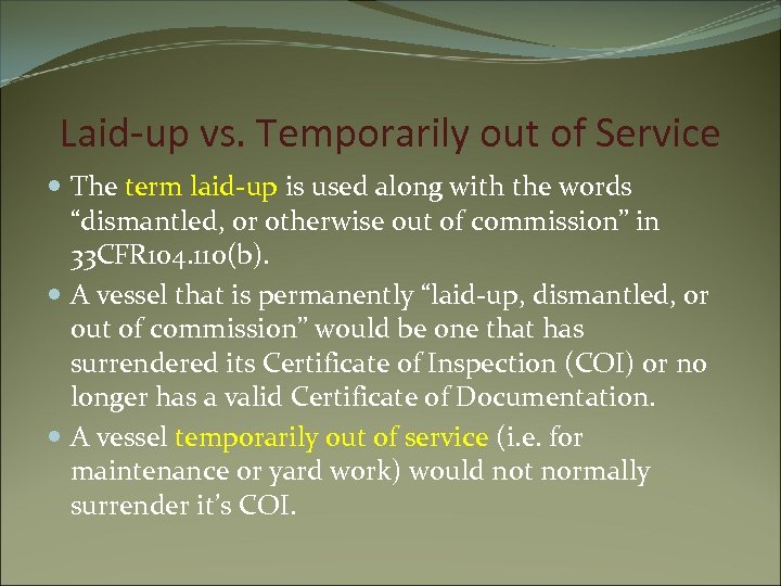 Laid-up vs. Temporarily out of Service The term laid-up is used along with the