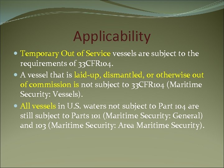 Applicability Temporary Out of Service vessels are subject to the requirements of 33 CFR