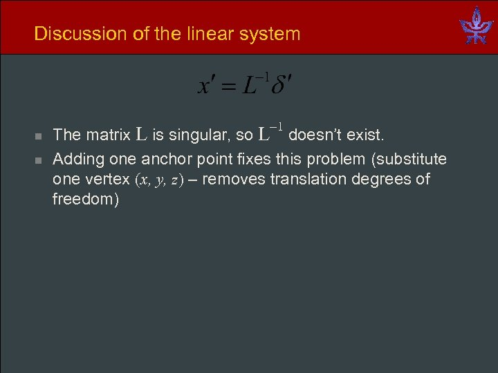 Discussion of the linear system n n 1 The matrix L is singular, so