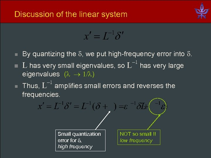 Discussion of the linear system n By quantizing the , we put high-frequency error