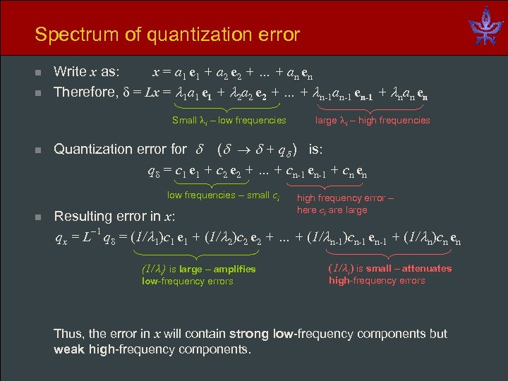 Spectrum of quantization error n n Write x as: x = a 1 e