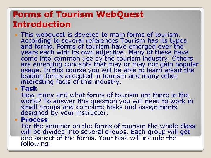 introduction of tourism Course summary hospitality 105: intro to the tourism & travel industry has been evaluated and recommended for 3 semester hours and may be transferred to over 2,000 colleges and universities.