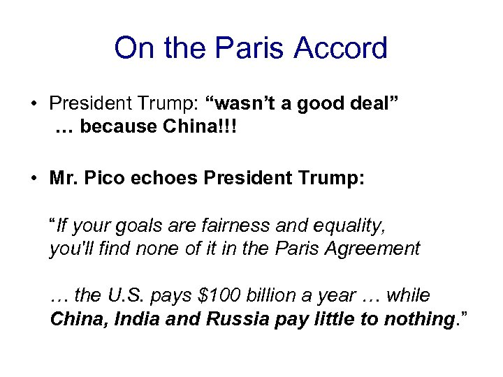 """On the Paris Accord • President Trump: """"wasn't a good deal"""" … because China!!!"""