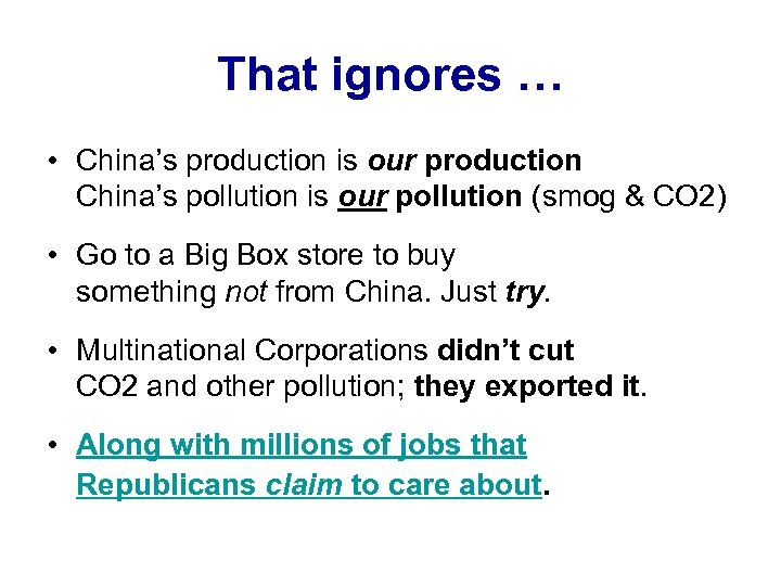 That ignores … • China's production is our production China's pollution is our pollution