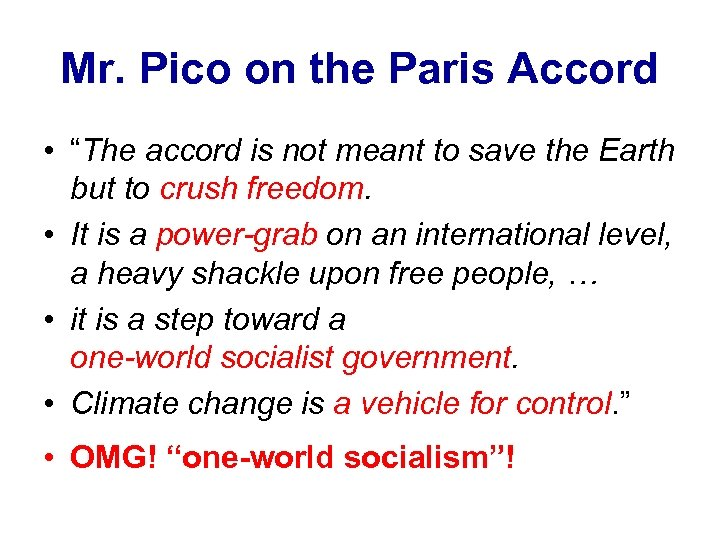 """Mr. Pico on the Paris Accord • """"The accord is not meant to save"""
