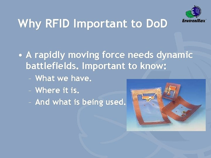 Why RFID Important to Do. D • A rapidly moving force needs dynamic battlefields.