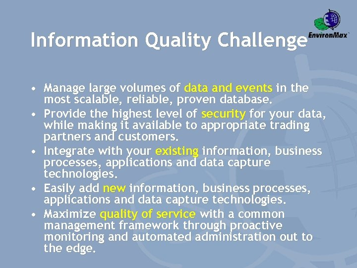 Information Quality Challenge • Manage large volumes of data and events in the most