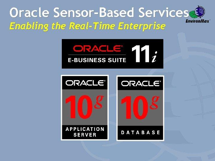 Oracle Sensor-Based Services Enabling the Real-Time Enterprise
