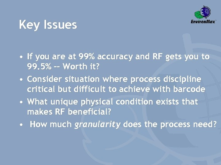 Key Issues • If you are at 99% accuracy and RF gets you to