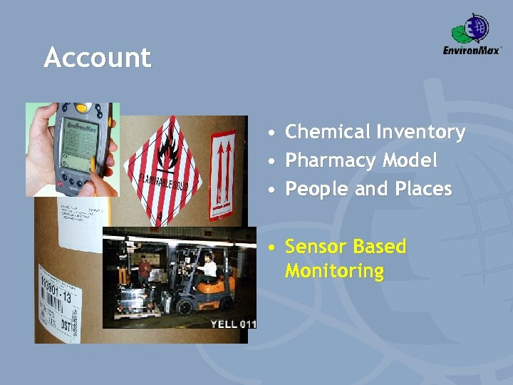 Account • Chemical Inventory • Pharmacy Model • People and Places • Sensor Based