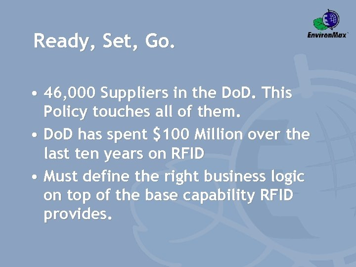 Ready, Set, Go. • 46, 000 Suppliers in the Do. D. This Policy touches