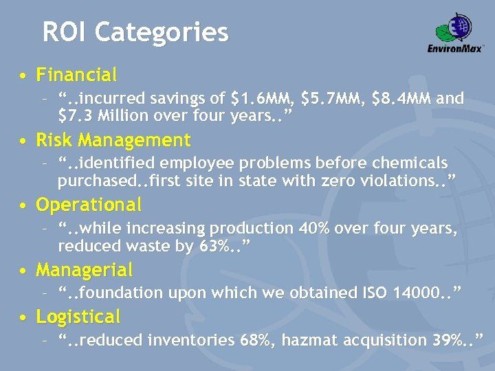 """ROI Categories • Financial – """". . incurred savings of $1. 6 MM, $5."""