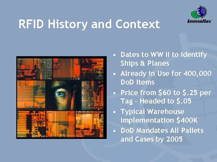 RFID History and Context • Dates to WW II to Identify Ships & Planes