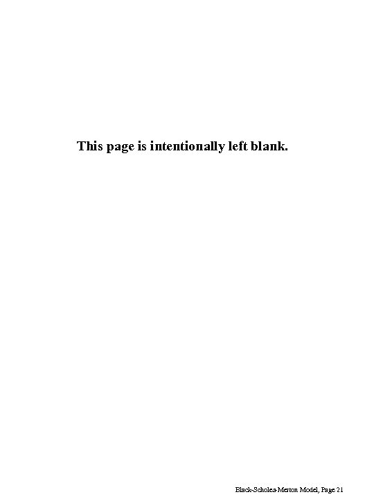 This page is intentionally left blank. Black-Scholes-Merton Model, Page 21