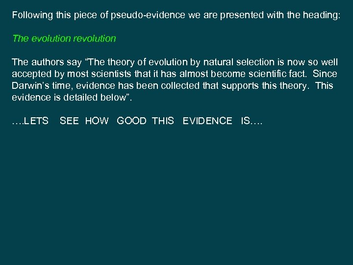Following this piece of pseudo-evidence we are presented with the heading: The evolution revolution