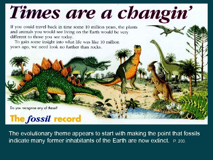 The evolutionary theme appears to start with making the point that fossils indicate many