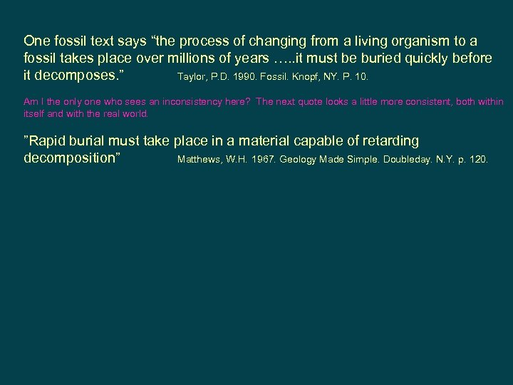 """One fossil text says """"the process of changing from a living organism to a"""