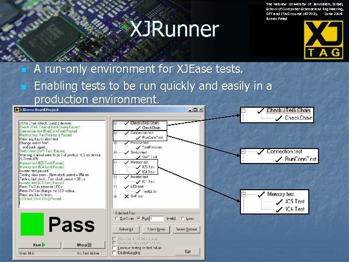XJRunner n n The Hebrew University of Jerusalem, Israel, School of Computer-Science and Engineering,