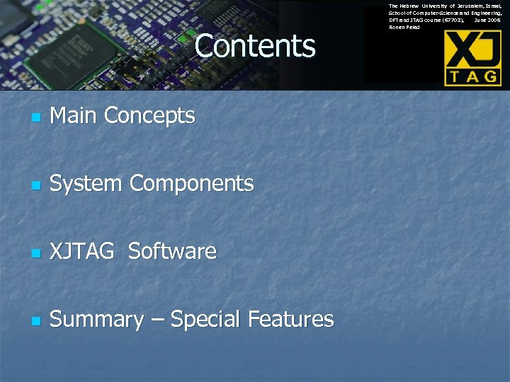 Contents n Main Concepts n System Components n XJTAG Software n Summary – Special