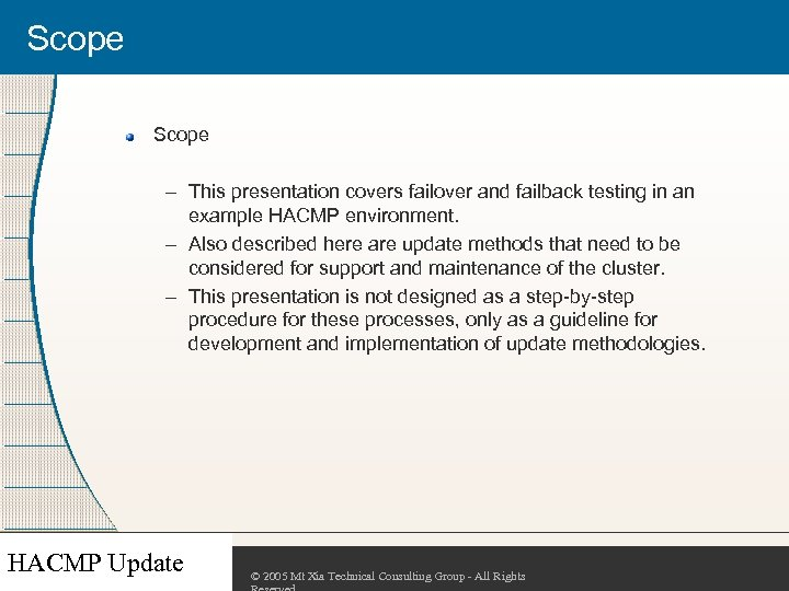Scope – This presentation covers failover and failback testing in an example HACMP environment.