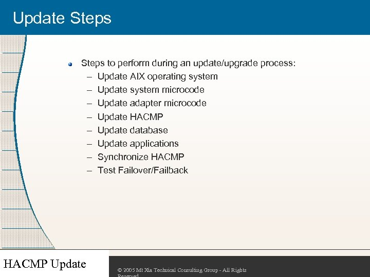 Update Steps to perform during an update/upgrade process: – Update AIX operating system –