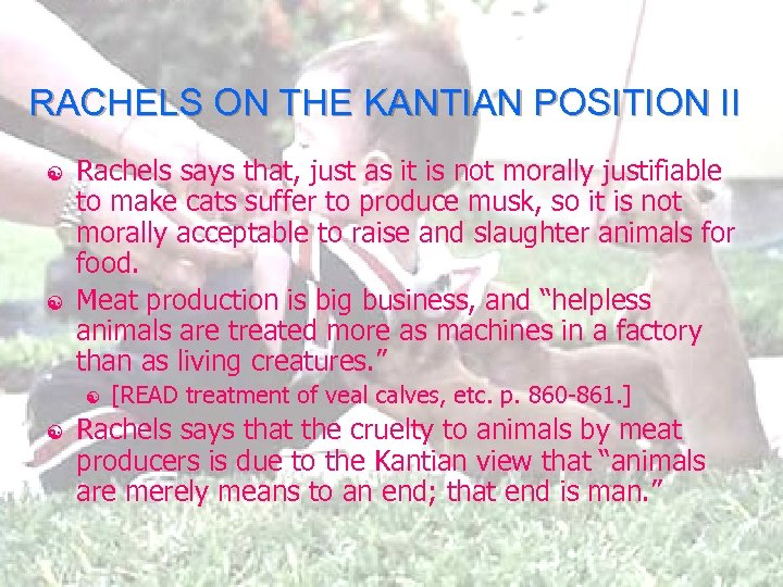 RACHELS ON THE KANTIAN POSITION II [ [ Rachels says that, just as it