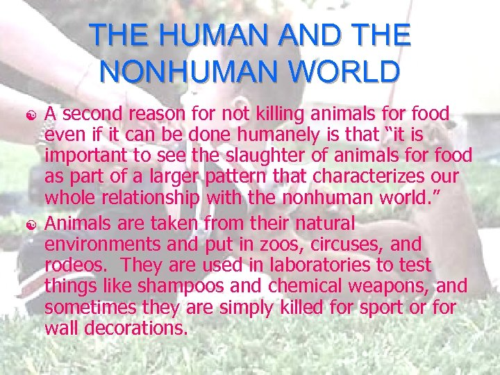 THE HUMAN AND THE NONHUMAN WORLD [ [ A second reason for not killing