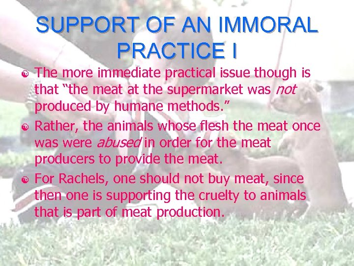SUPPORT OF AN IMMORAL PRACTICE I [ [ [ The more immediate practical issue