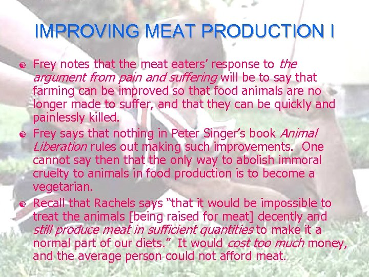 IMPROVING MEAT PRODUCTION I [ [ [ Frey notes that the meat eaters' response