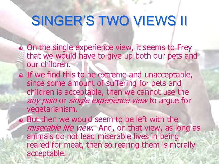 SINGER'S TWO VIEWS II [ [ [ On the single experience view, it seems