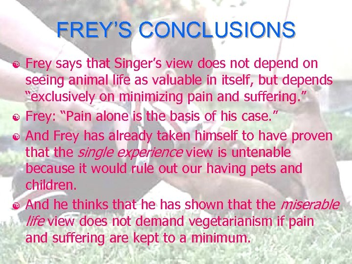 FREY'S CONCLUSIONS [ [ Frey says that Singer's view does not depend on seeing