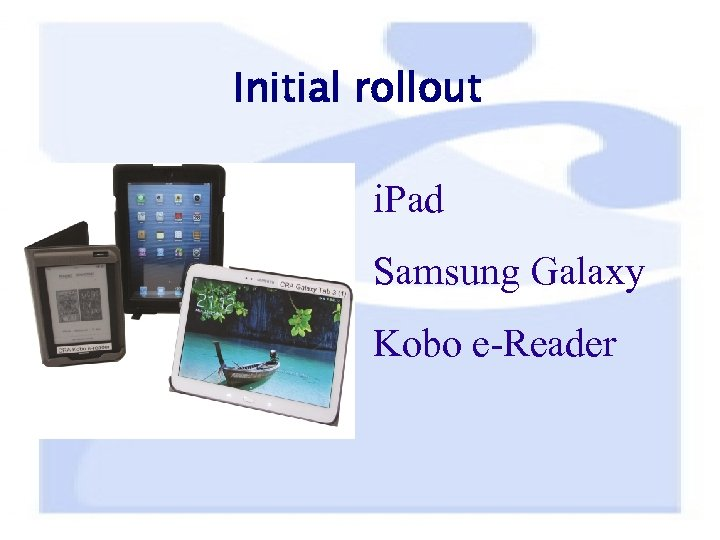 Initial rollout i. Pad Samsung Galaxy Kobo e-Reader