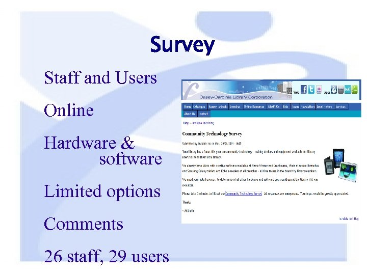 Survey Staff and Users Online Hardware & software Limited options Comments 26 staff, 29