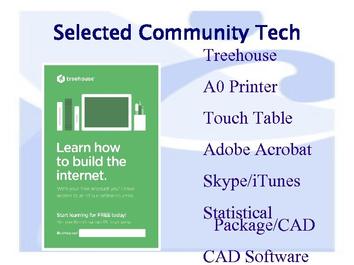 Selected Community Tech Treehouse A 0 Printer Touch Table Adobe Acrobat Skype/i. Tunes Statistical